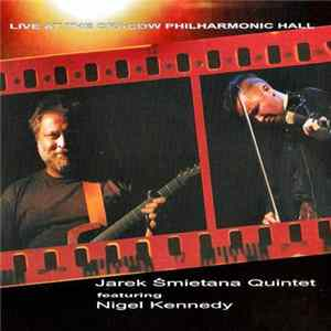 Jarek Śmietana Quintet Featuring Nigel Kennedy - Live At The Cracow Philharmonic Hall