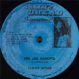 Sammy Dread - Feel Like Dancing