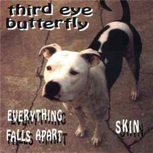 Third Eye Butterfly - Everything Falls Apart