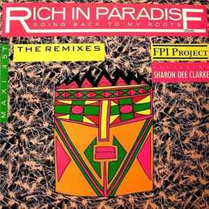 F.P.I. Project - Going Back To My Roots / Rich In Paradise The Remixes