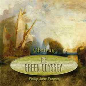Philip Jose Farmer - The Green Odyssey