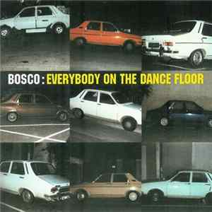 Bosco - Everybody On The Dance Floor