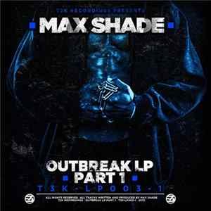 Max Shade - Outbreak LP Part 1