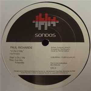 Paul Richards - U Do 2 Me