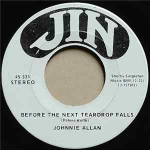 Johnnie Allan - Before The Next Teardrop Falls / I'm Goin' Crazy (And She's Just Goin')