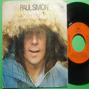 Paul Simon - Yo Y Julio En El Patio De La Escuela = Me And Julio Down By Schoolyard