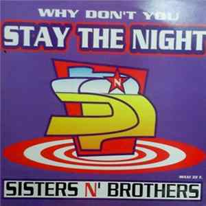 Sisters'N Brothers - Why Don't You Stay The Night