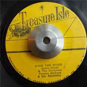 Justin Hinds & The Dominoes, Tommy McCook & His Skatalites - Over The River / Corner Stone
