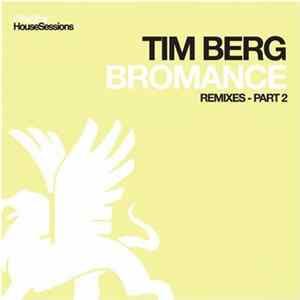 Tim Berg - Bromance (Remixes - Part 2)