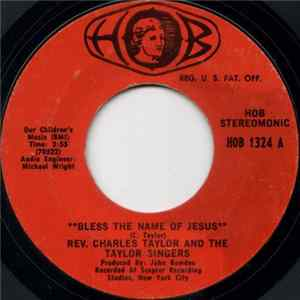 Rev. Charles Taylor And The Taylor Singers - Bless The Name Of Jesus / Try Jesus