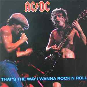 AC/DC - That's The Way I Wanna Rock N Roll