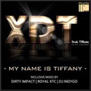 XDT Featuring Tiffany - My Name Is Tiffany