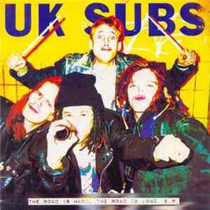 UK Subs - The Road Is Hard The Road Is Long E.P.