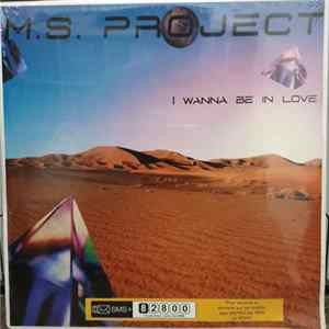 M.S. Project - I Wanna Be In Love