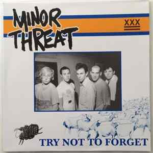 Minor Threat - Try Not To Forget