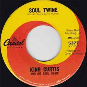 King Curtis And His Soul Music - Soul Twine / Bill Bailey