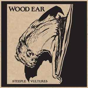Wood Ear - Steeple Vultures