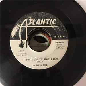 Jo Ann & Troy - I Found A Love Oh What A Love / Who Do You Love