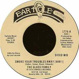 The Glass Family - Smoke Your Troubles Away