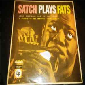 Louis Armstrong And His All-Stars - Satch Plays Fats: A Tribute To The Immortal Fats Waller