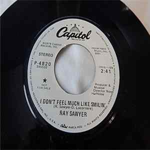 Ray Sawyer - I Don't Feel Much Like Smilin'