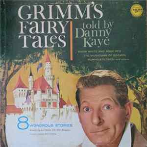 Danny Kaye - Grimm's Fairy Tales Told By Danny Kaye
